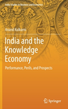 India and the Knowledge Economy : Performance, Perils, and Prospects, Hardback Book