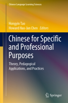 Chinese for Specific and Professional Purposes : Theory, Pedagogical Applications, and Practices, EPUB eBook