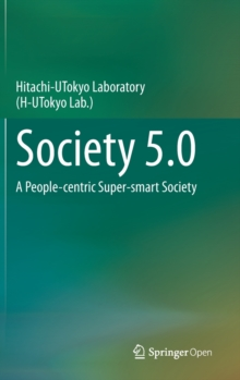 Society 5.0 : A People-centric Super-smart Society, Hardback Book