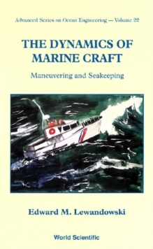 Dynamics Of Marine Craft, The: Maneuvering And Seakeeping, PDF eBook