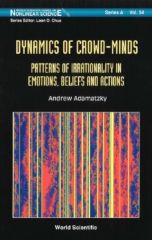 Dynamics Of Crowd-minds: Patterns Of Irrationality In Emotions, Beliefs And Actions, PDF eBook