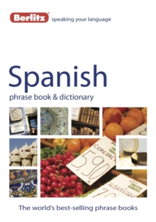 Berlitz: Spanish Phrase Book & Dictionary, Paperback Book