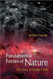 Fundamental Forces Of Nature: The Story Of Gauge Fields, Paperback Book