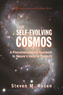 Self-evolving Cosmos, The: A Phenomenological Approach To Nature's Unity-in-diversity, PDF eBook
