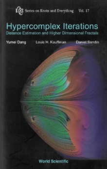 Hypercomplex Iterations: Distance Estimation And Higher Dimensional Fractals (With Cd Rom), PDF eBook