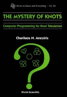 Mystery Of Knots, The: Computer Programming For Knot Tabulation, PDF eBook