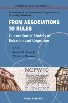 From Association To Rules: Connectionist Models Of Behavior And Cognition - Proceedings Of The Tenth Neural Computation And Psychology Workshop, PDF eBook