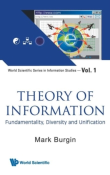 Theory Of Information: Fundamentality, Diversity And Unification, Hardback Book