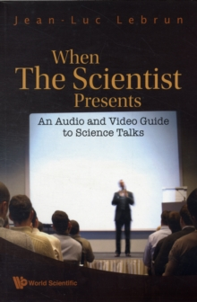 When The Scientist Presents: An Audio And Video Guide To Science Talks (With Dvd-rom), Paperback Book