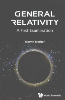 General Relativity: A First Examination, Paperback / softback Book
