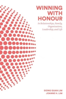 Winning With Honour: In Relationships, Family, Organisations, Leadership, And Life, Hardback Book