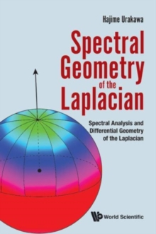 Spectral Geometry Of The Laplacian: Spectral Analysis And Differential Geometry Of The Laplacian, Hardback Book