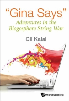 """Gina Says"": Adventures In The Blogosphere String War, Hardback Book"