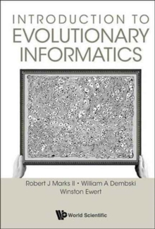 Introduction To Evolutionary Informatics, Paperback Book