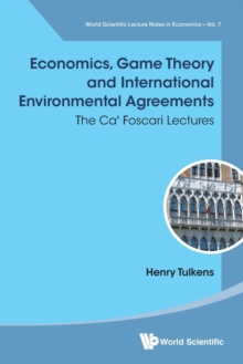 Economics, Game Theory And International Environmental Agreements: The Ca' Foscari Lectures, Paperback / softback Book