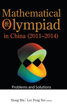 Mathematical Olympiad In China (2011-2014): Problems And Solutions, Hardback Book