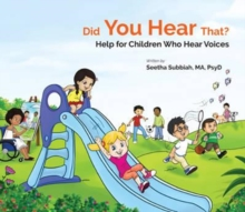 Did You Hear That?: Help For Children Who Hear Voices, Paperback / softback Book