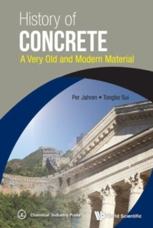 History Of Concrete: A Very Old And Modern Material, Hardback Book
