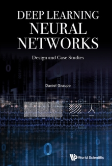 Deep Learning Neural Networks: Design And Case Studies, Paperback / softback Book