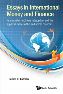 Essays In International Money And Finance: Interest Rates, Exchange Rates, Prices And The Supply Of Money Within And Across Countries, Hardback Book