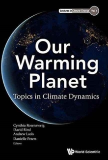 Our Warming Planet: Topics In Climate Dynamics, Paperback / softback Book