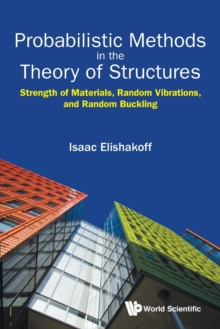 Probabilistic Methods in the Theory of Structures: Strength of Materials, Random Vibrations, and Random Buckling, Paperback Book