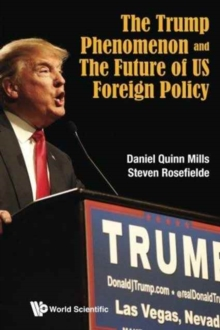 Trump Phenomenon And The Future Of Us Foreign Policy, The, Paperback Book
