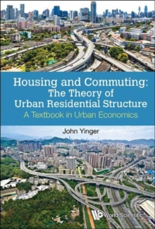 Housing And Commuting: The Theory Of Urban Residential Structure - A Textbook In Urban Economics, Hardback Book