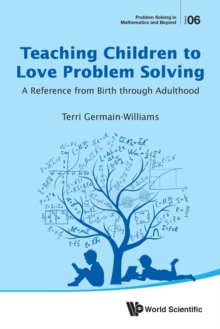 Teaching Children To Love Problem Solving: A Reference From Birth Through Adulthood, Paperback Book