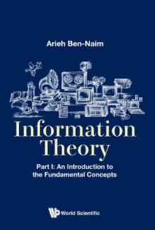 Information Theory - Part I: An Introduction To The Fundamental Concepts, Paperback Book