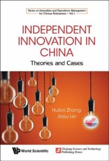Independent Innovation In China: Theory And Cases, Hardback Book
