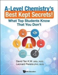 A-level Chemistry's Best Kept Secrets!: What Top Students Know That You Don't, Paperback / softback Book