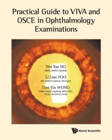 Practical Guide To Viva And Osce In Ophthalmology Examinations, Paperback / softback Book