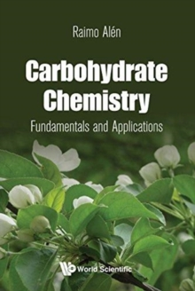 Carbohydrate Chemistry: Fundamentals And Applications, Paperback / softback Book