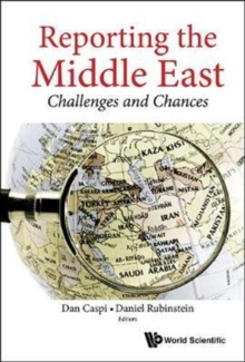 Reporting The Middle East: Challenges And Chances, Hardback Book