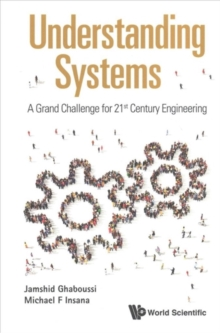 Understanding Systems: A Grand Challenge For 21st Century Engineering, Paperback Book