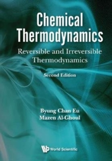 Chemical Thermodynamics: Reversible And Irreversible Thermodynamics., Hardback Book