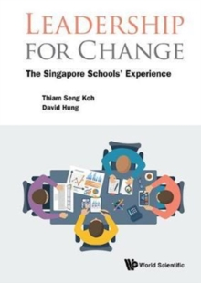 Leadership For Change: The Singapore Schools' Experience, Hardback Book