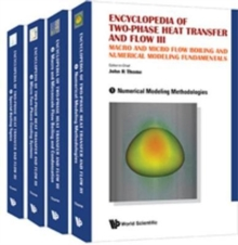 Encyclopedia Of Two-phase Heat Transfer And Flow Iii: Macro And Micro Flow Boiling And Numerical Modeling Fundamentals (A 4-volume Set), Hardback Book