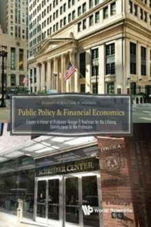 Public Policy & Financial Economics: Essays In Honor Of Professor George G Kaufman For His Lifelong Contributions To The Profession, Hardback Book