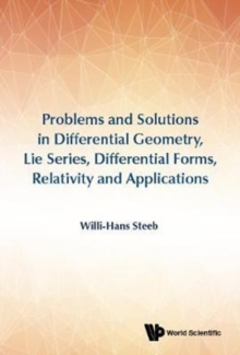 Problems And Solutions In Differential Geometry, Lie Series, Differential Forms, Relativity And Applications, Hardback Book