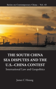 South China Sea Disputes And The Us-china Contest, The: International Law And Geopolitics, Hardback Book