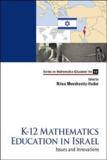K-12 Mathematics Education In Israel: Issues And Innovations, Hardback Book