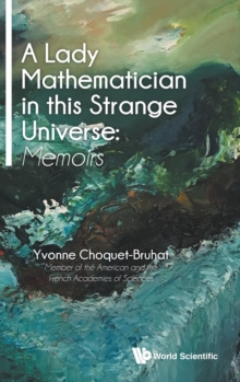 Lady Mathematician In This Strange Universe, A: Memoirs, Hardback Book