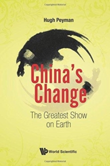 China's Change: The Greatest Show On Earth, Paperback / softback Book