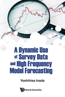 Dynamic Use Of Survey Data And High Frequency Model Forecasting, A, Hardback Book
