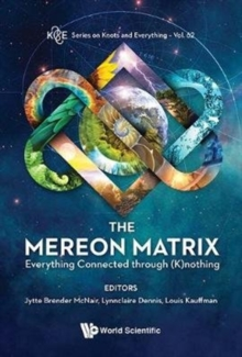 Mereon Matrix, The: Everything Connected Through (K)nothing, Hardback Book