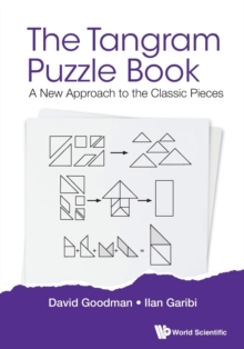 Tangram Puzzle Book, The: A New Approach To The Classic Pieces, Paperback / softback Book