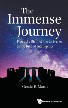 Immense Journey, The: From The Birth Of The Universe To The Rise Of Intelligence, Hardback Book