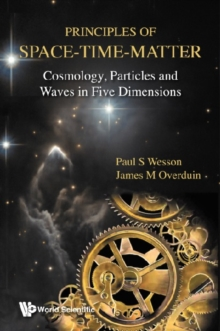 Principles Of Space-time-matter: Cosmology, Particles And Waves In Five Dimensions, PDF eBook